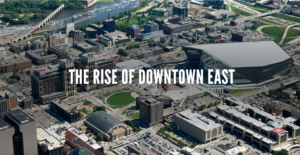 Rise of Downtown East